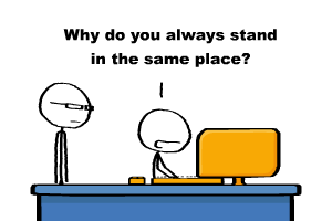 why-do-you-always-stand-in-the-same-place-1